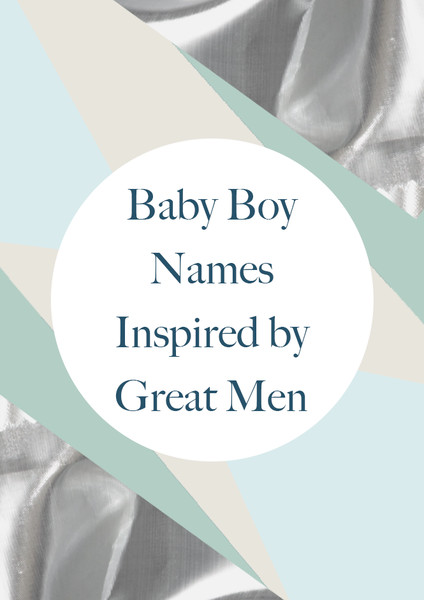 Baby Boy Names Inspired By Great Men