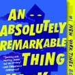 An Absolutely Remarkable Thing, By Hank Green
